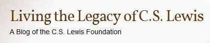Living the Legacy Blog C.S. Lewis Foundation